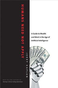 Humans Need Not Apply - Kaplan, Jerry - Yale University Press