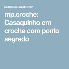 mp.croche: Casaquinho em croche com ponto segredo