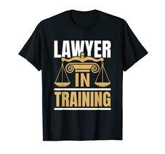 Lawyer In Training Law Student School Graduation T-Shirt Lawyer Up Shirts Graduate School, Law School, Lawyer Gifts, Shirt Price, Branded T Shirts, Up Shirt, Fashion Brands, Graduation, Student