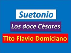 Suetonio: Los doce Césares. Tito Flavio Domiciano - YouTube