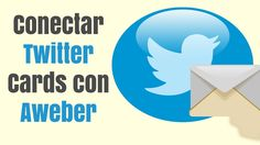 Conectar Twitter Card con Aweber para conseguir Leads