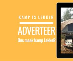 Adverteer jou Lekker Kampplek en besigheid hier by ons Kamp is Lekker app Keep Calm, App, Stay Calm, Relax, Apps