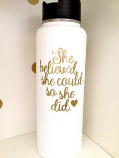 She Believed She Could, So She Did Vinyl Decal Sticker for Hydro flask, car, electronics, etc.