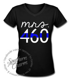 Southern Charm Designs - Thin Blue Line Mrs. Badge Number Top, $27.00 (http://www.shopsoutherncharmdesigns.com/thin-blue-line-mrs-badge-number-top/)