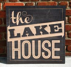 The Lake House Wooden Sign.