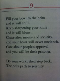 Tao Te Ching. It is when we flow without attachment or judgment that we find our freedom to be who we are.