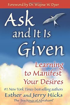Ask and It Is Given: Learning to Manifest Your Desires by Esther Hicks http://smile.amazon.com/dp/1401904599/ref=cm_sw_r_pi_dp_jqRBub0Z89G59