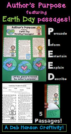 Students will read five short passages related to Earth Day and/or caring for the environment.  This version includes the more comprehensive FIVE author's purposes.  (Get PIE-ED!)  (If your students only learn persuade, inform, and entertain, however, you can easily just delete the other two passages when you make your copies.)  It also makes a creative bulletin board for Earth Day!  http://www.teacherspayteachers.com/Product/Earth-Day-Craftivity-Authors-Purpose-PIEED-1140829
