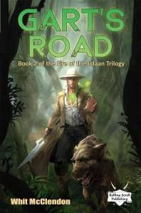 """It's Finally Here!!!!!!  """"Gart's Road"""" Book 2 of the Fire of the Jidaan Trilogy by Whit McClendon"""