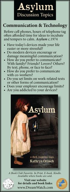 Communication & Technology.  Before the invention of cell phones, hours of telephone tag often afforded time for ideas to incubate and tempers to calm. Asylum c.1974. Have our devices proved to be blessing or curse? #BookClub