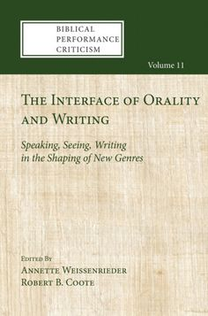 THE INTERFACE OF ORALITY AND WRITING (Speaking, Seeing, Writing in the Shaping of New Genres; edited by Annette Weissenrieder, Robert B. Coote; Imprint: Cascade Books). How did the visual, the oral, and the written interrelate in antiquity? The essays in this collection address the competing and complementary roles of visual media, forms of memory, oral performance, and literacy and popular culture in the ancient Mediterranean world. Incorporating both customary and innovative...
