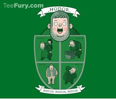 HODOR. by queenmob is available for $18! Get it here: http://www.teefury.com/gallery/2434/Hodor_/?&c3ch=Social&c3nid=Pinterest