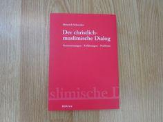 Der christlich-muslimische Dialog * Heinrich Schneider Böhlau 2007