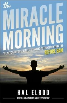 Booktopia has The Miracle Morning, The Not-So-Obvious Secret Guaranteed to Transform Your Life (Before by Hal Elrod. Buy a discounted Paperback of The Miracle Morning online from Australia's leading online bookstore. Miracle Morning Francais, Miracle Morning Pdf, My Miracle, Good Books, Books To Read, My Books, Life Changing Books, Motivational Books, Inspirational Books
