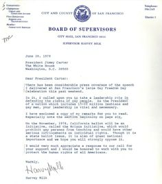 """Letter sent from Harvey Milk to President Jimmy Carter on June 28, 1978 urging him to support the rights of """"gay people"""" and oppose the Briggs Initiative that was on the California State ballot.  Courtesy of Jimmy Carter Presidential Library and Museum"""