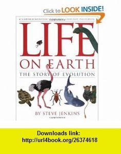 Life on Earth The Story of Evolution (9780618164769) Steve Jenkins , ISBN-10: 0618164766  , ISBN-13: 978-0618164769 ,  , tutorials , pdf , ebook , torrent , downloads , rapidshare , filesonic , hotfile , megaupload , fileserve