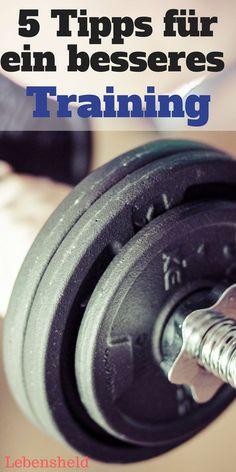 5 Tipps für ein besseres Training - so hebst du dein Workout auf die nächste Stufe