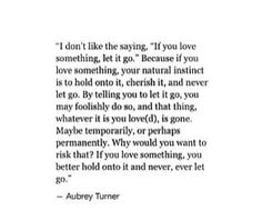 Exactly. If you love something, hold on to it.