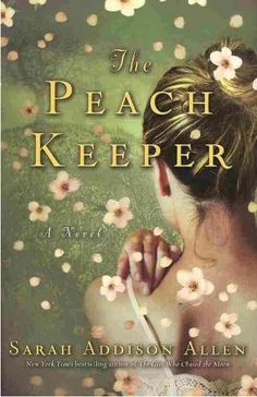 The Peach Keeper ~ by Sarah Addison Allen