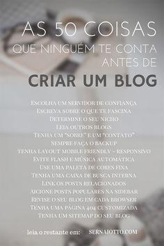 50 coisas que ninguém te conta antes de criar um blog! Leia completo: http://buff.ly/1hRFcXN