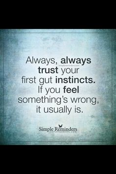 Trust your gut instincts. Wisdom Quotes, Words Quotes, Quotes To Live By, Me Quotes, Sayings, Qoutes, Great Quotes, Inspirational Quotes, Motivational
