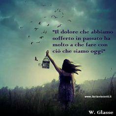 Il #dolore, però, può essere elaborato..e questo permette di essere persone più consapevoli, #domani..