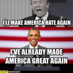 A collection of funny memes and viral images skewering Republican presidential nominee Donald Trump.: Making America Hate Again