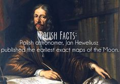 Polish Facts #7: Polish astronomer Jan Heweliusz published the earliest exact maps of the Moon.