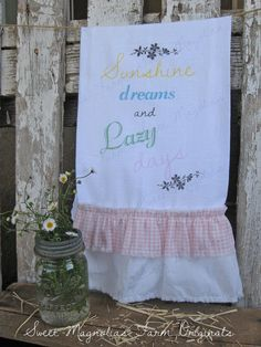 "Flour Sack Kitchen Towel - Farmhouse Style Country Cottage Chic Ruffle ""Sunshine Dreams and Lazy Days""... Sweet Magnolias Farm"
