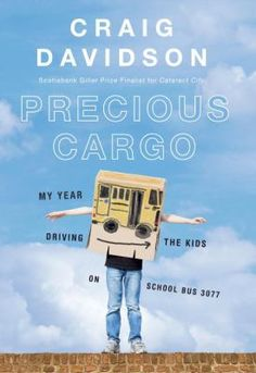 Buy Precious Cargo: My Year of Driving the Kids on School Bus 3077 by Craig Davidson and Read this Book on Kobo's Free Apps. Discover Kobo's Vast Collection of Ebooks and Audiobooks Today - Over 4 Million Titles! New Books, Books To Read, Special Needs Kids, Nonfiction, This Book, Novels, School, Globe, Canada