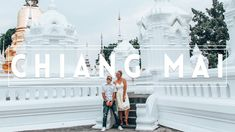 What to do in CHIANG MAI - a Travel Diary!