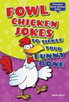 Fowl Chicken Jokes to Tickle Your Funny Bone - Non-Fiction