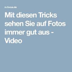 Mit diesen Tricks sehen Sie auf Fotos immer gut aus - Video