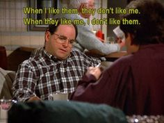 George Costanza Story of my life Georgie. Best Tv Shows, Best Shows Ever, Favorite Tv Shows, Tv Show Quotes, Movie Quotes, Funny Quotes, Seinfeld Quotes, George Costanza, Jerry Seinfeld