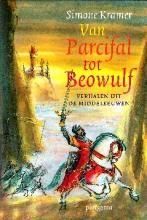 Van Parcifal tot Beowulf. Verhalen uit de middeleeuwen - Simone Kramer