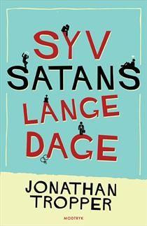 Syv satans lange dage, Jonathan Tropper. Mest til underholdning. Om familie, relationer, skuffelser og håb.