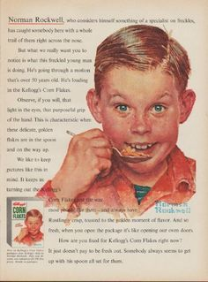 """Description: 1954 KELLOGG'S CORN FLAKES vintage magazine advertisement """"Norman Rockwell"""" -- Norman Rockwell, who considers himself something of a specialist on freckles, has caught somebody here with a whole trail of them right across the nose. Vintage Advertisements, Vintage Ads, Vintage Food, Vintage Signs, Norman Rockwell Prints, Funny Commercials, Funny Ads, Terry Labonte, Small Town America"""
