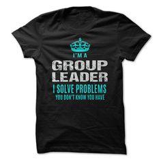 group leader group leader solves problems you dont know you haveGroup leader