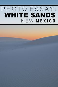 15 photos that will make you want to visit White Sands, New Mexico