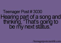 teenager funny post. I've done this a lot. :)