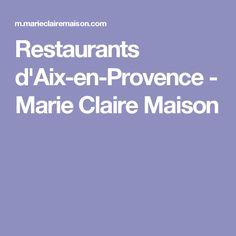 Restaurants d'Aix-en-Provence - Marie Claire Maison