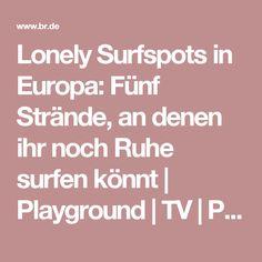 Lonely Surfspots in Europa: Fünf Strände, an denen ihr noch Ruhe surfen könnt   Playground   TV   PULS
