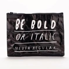 Be Bold Zipper Pouch. School Supplies for Girls.
