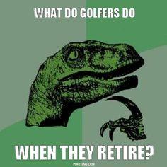 Meme Generator - What Do Golfers do?