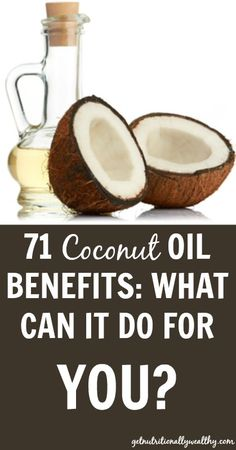 71 Coconut Oil Benefits: What can it do for YOU? | nutritionallyweal...