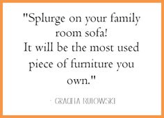It's okay to #splurge on pieces that are going to see a lot of action! Especially if you want them to withstand time! #DesignTip