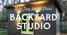 The Backyard Studio is an easy, inexpensive, and DIY way to expand your house to make room for your work, hobbies, and crafts.