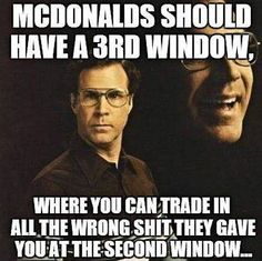 McDonald's should have a third window...yes!!!