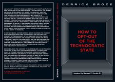 How To Opt-Out of the Technocratic State By Derrick Broze Inspired by the work of Samuel E. Konkin III Released January 31, 2020 Download for FREE Purchase a physical copy (if the above link doesn't work try Amazon) Purchase the Spanish Edition on Barnes and Noble, Amazon, BooksAMillion As humanity enters the third decade of […]