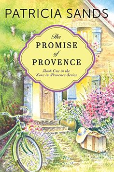 The Promise of Provence (Love in Provence Book 1) by Patr... https://www.amazon.com/dp/B00U6IQFKU/ref=cm_sw_r_pi_dp_lVStxbEZCJSMB